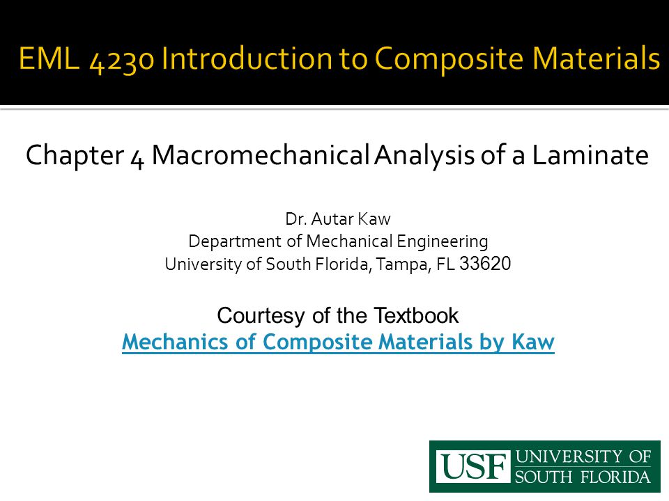 Chapter 4 Macromechanical Analysis of a Laminate Dr. Autar Kaw Department of Mechanical Engineering University of South Florida, Tampa, FL 33620 Court