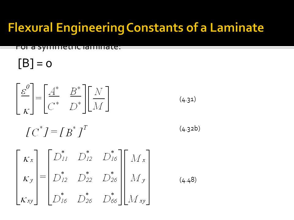 For a symmetric laminate: [B] = 0 (4.31) (4.32b) (4.48)