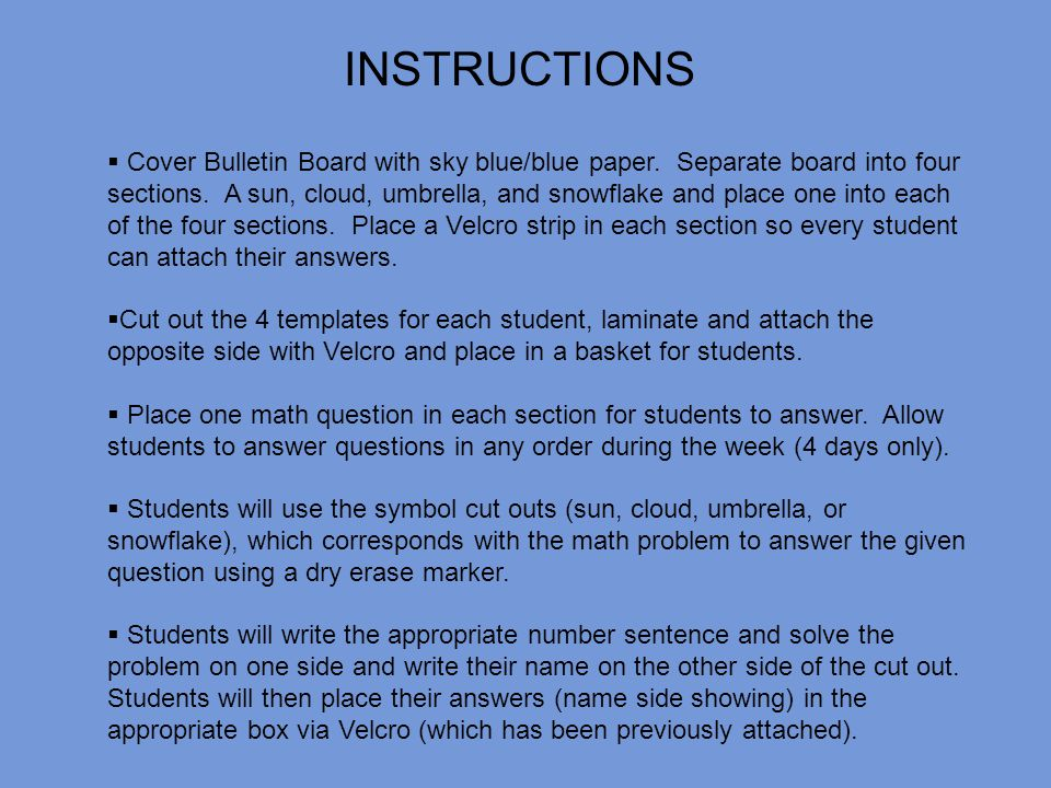 INSTRUCTIONS Cover Bulletin Board with sky blue/blue paper.