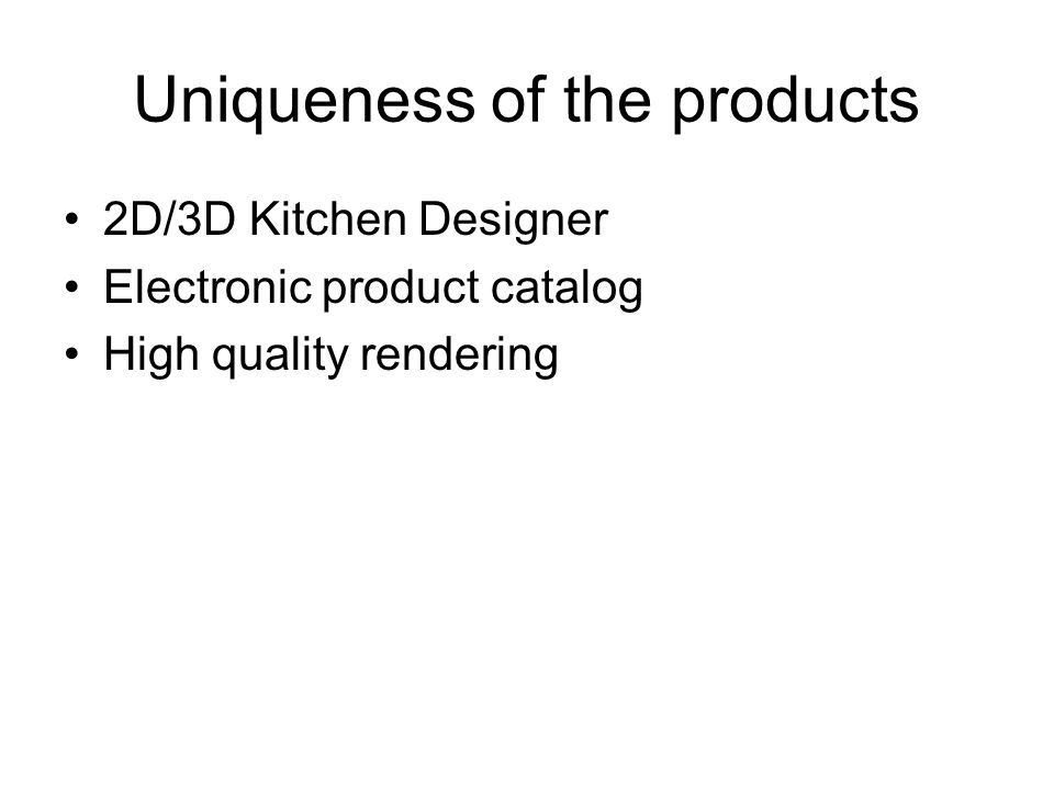 Uniqueness of the products 2D/3D Kitchen Designer Electronic product catalog High quality rendering
