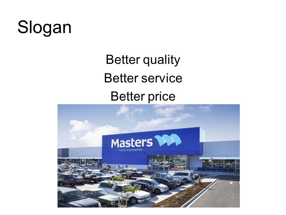 Slogan Better quality Better service Better price