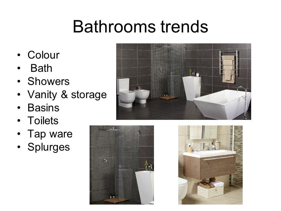 Bathrooms trends Colour Bath Showers Vanity & storage Basins Toilets Tap ware Splurges