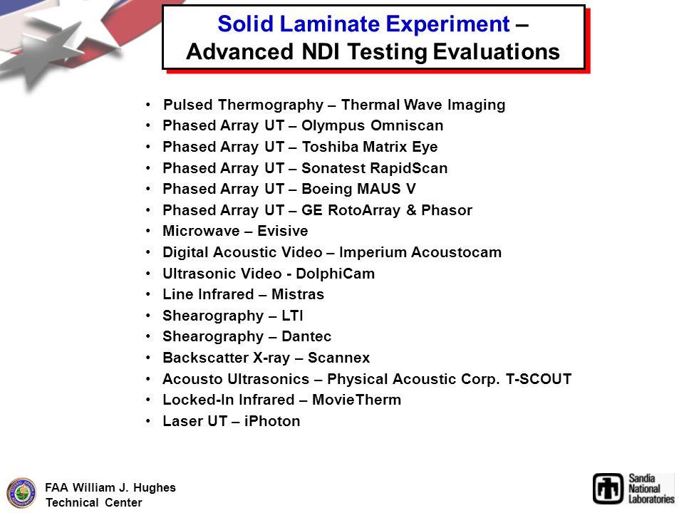 FAA William J. Hughes Technical Center Solid Laminate Experiment – Advanced NDI Testing Evaluations Solid Laminate Experiment – Advanced NDI Testing E