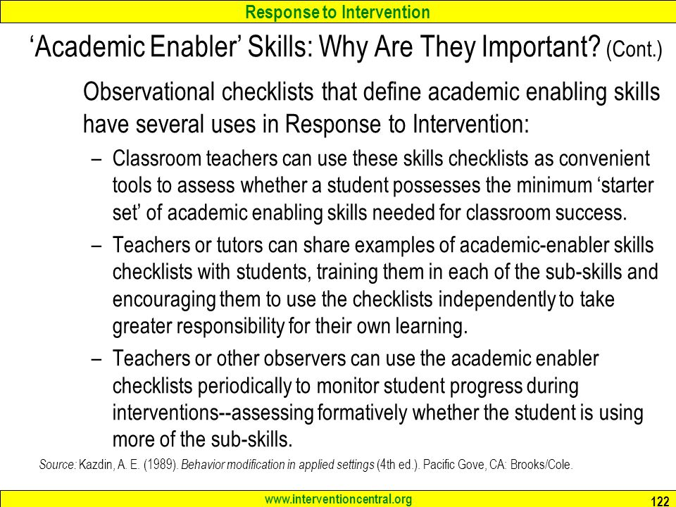 Response to Intervention www.interventioncentral.org 122 Academic Enabler Skills: Why Are They Important.