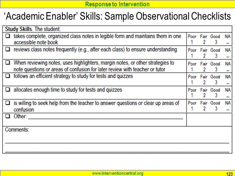Response to Intervention www.interventioncentral.org 123 Academic Enabler Skills: Sample Observational Checklists