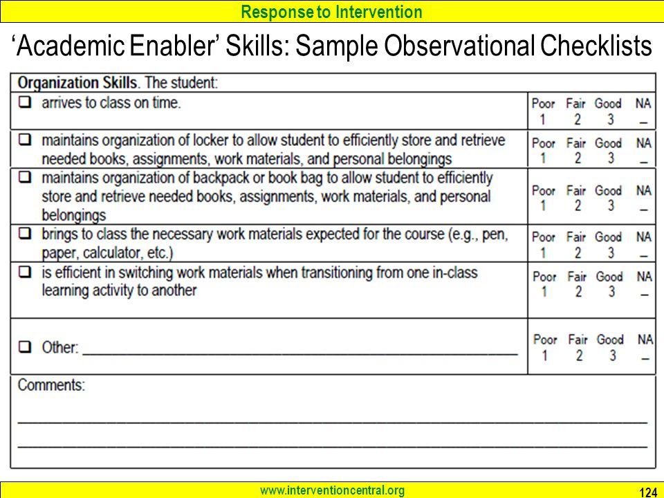 Response to Intervention www.interventioncentral.org 124 Academic Enabler Skills: Sample Observational Checklists