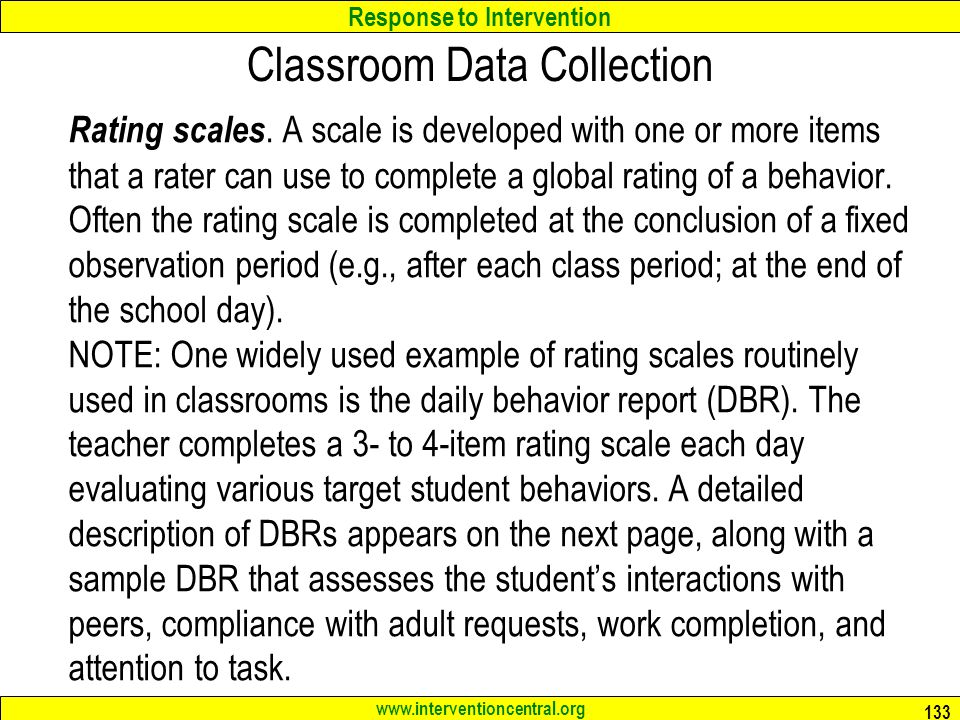 Response to Intervention www.interventioncentral.org Classroom Data Collection Rating scales.
