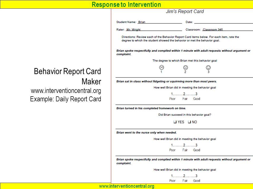 Response to Intervention www.interventioncentral.org Behavior Report Card Maker www.interventioncentral.org Example: Daily Report Card