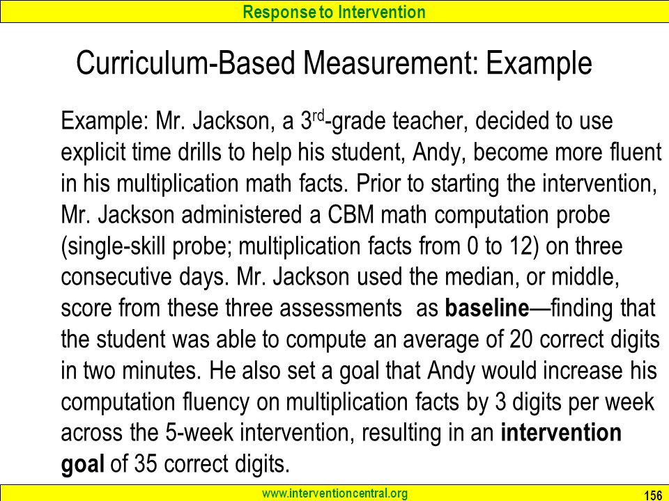 Response to Intervention www.interventioncentral.org Curriculum-Based Measurement: Example Example: Mr.