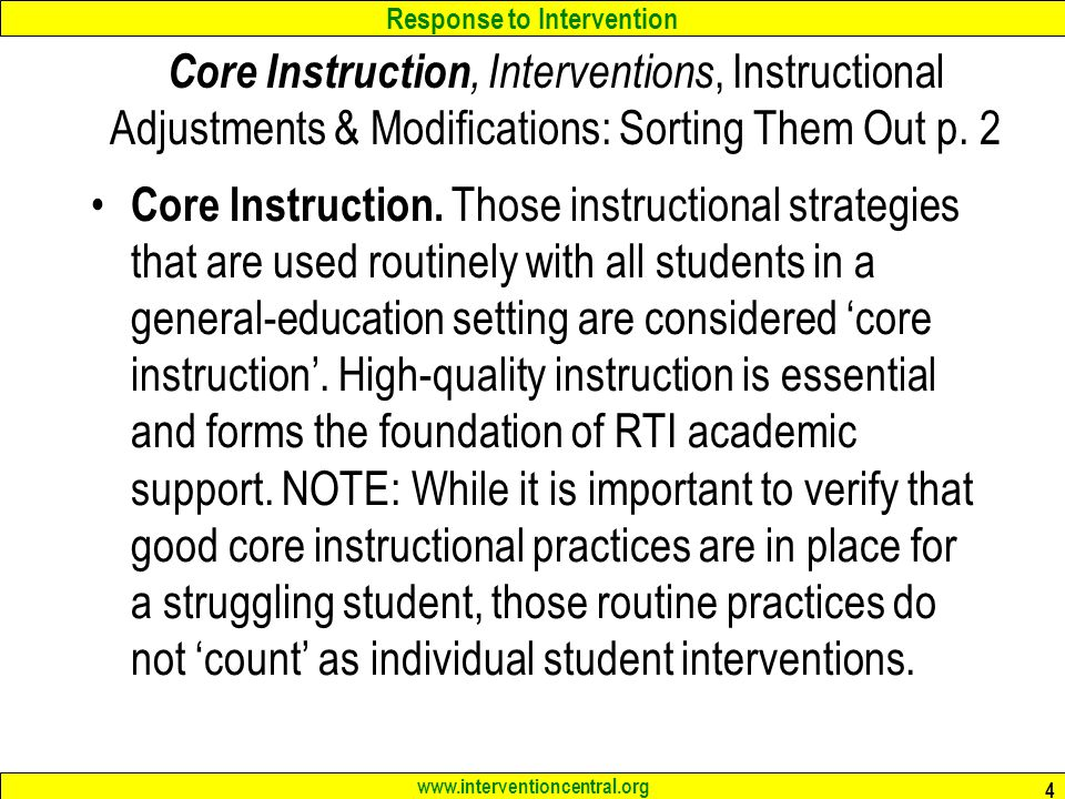 Response to Intervention www.interventioncentral.org 4 Core Instruction, Interventions, Instructional Adjustments & Modifications: Sorting Them Out p.