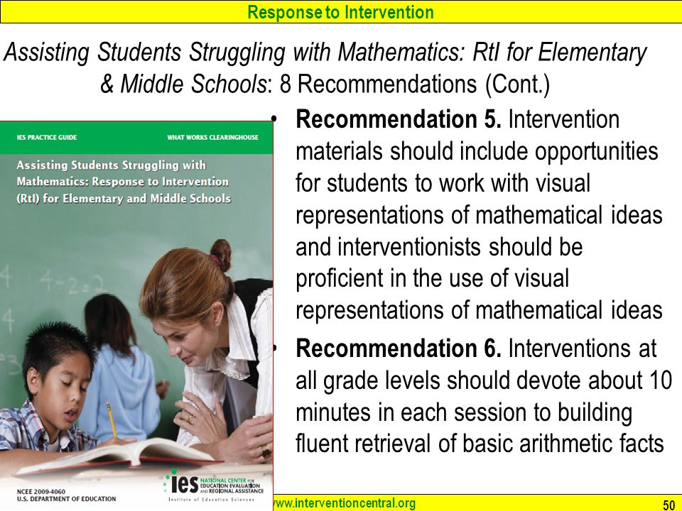 Response to Intervention www.interventioncentral.org Assisting Students Struggling with Mathematics: RtI for Elementary & Middle Schools : 8 Recommendations (Cont.) Recommendation 5.