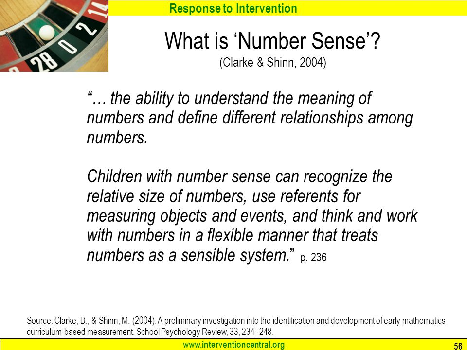 Response to Intervention www.interventioncentral.org 56 What is Number Sense.