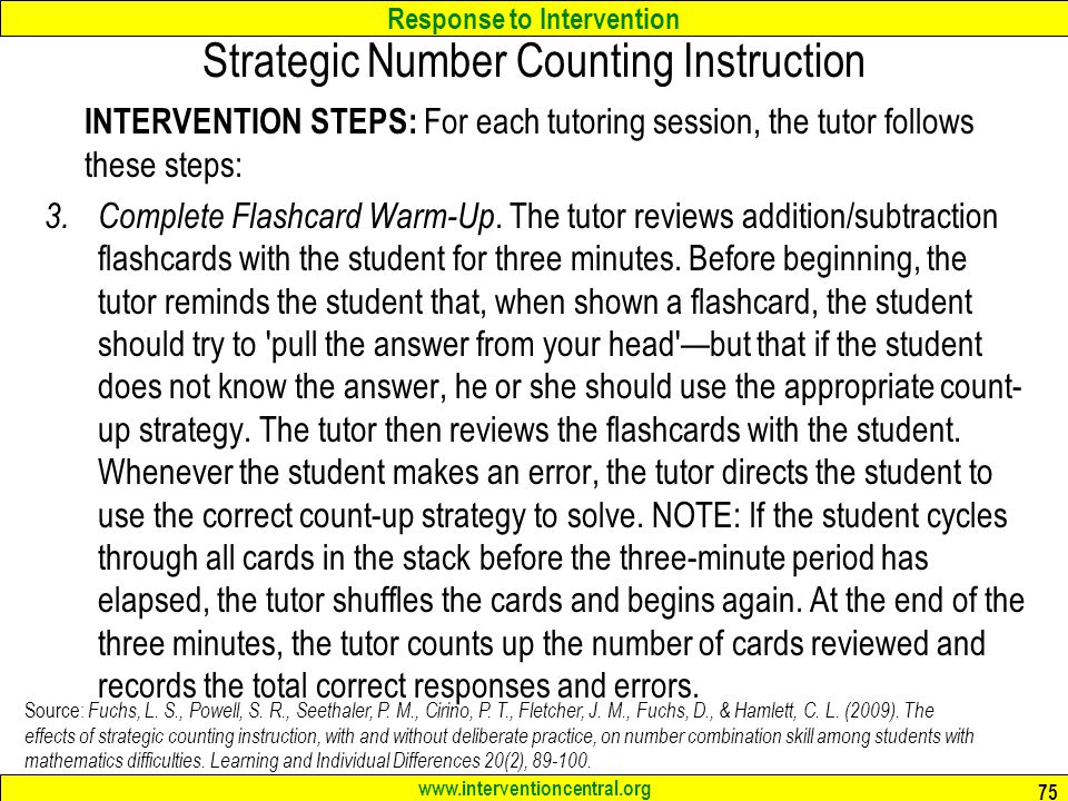 Response to Intervention www.interventioncentral.org INTERVENTION STEPS: For each tutoring session, the tutor follows these steps: 3.