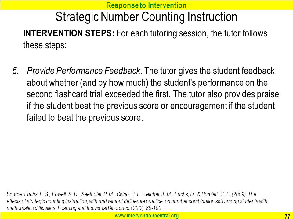 Response to Intervention www.interventioncentral.org INTERVENTION STEPS: For each tutoring session, the tutor follows these steps: 5.