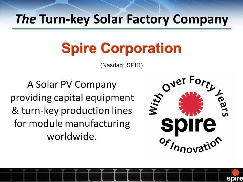 The Turn-key Solar Factory Company Spire Corporation (Nasdaq: SPIR)