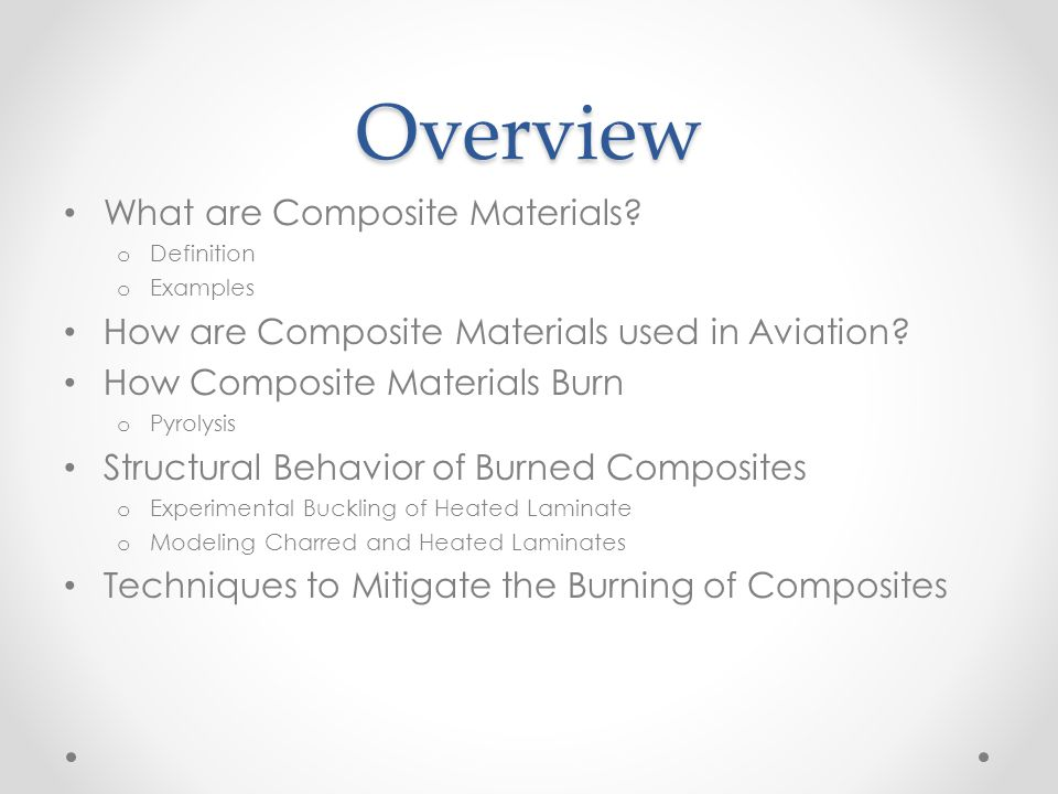 How Composite Materials Burn Understanding how composite materials respond to high temperature fires caused by aviation fuel is very important due to their increasing role in commercial aircraft.