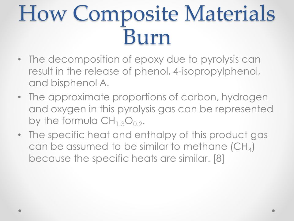 How Composite Materials Burn The decomposition of epoxy due to pyrolysis can result in the release of phenol, 4-isopropylphenol, and bisphenol A. The