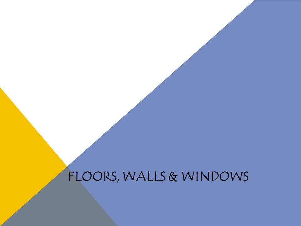 WALL COVERINGS Consider the cost involved, condition of the walls and function of the room Most common wall coverings are Paint Wallpaper Paneling
