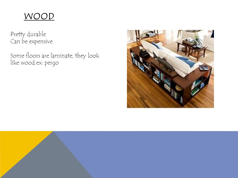 HARDWOOD Oak is the most popular domestic hardwood and can last for decades.