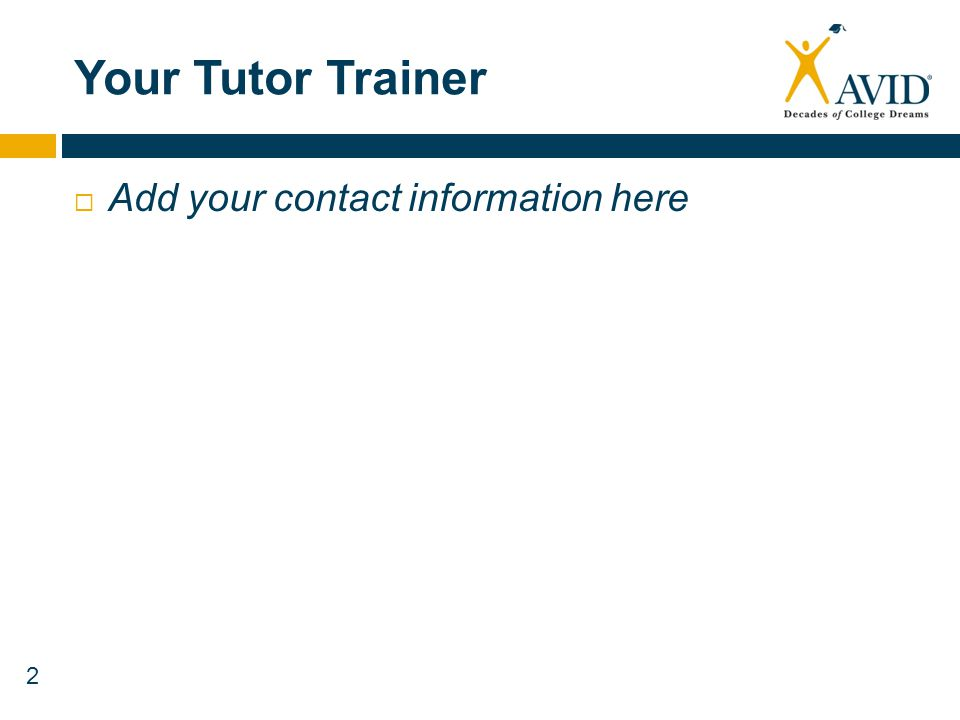 2 Your Tutor Trainer Add your contact information here