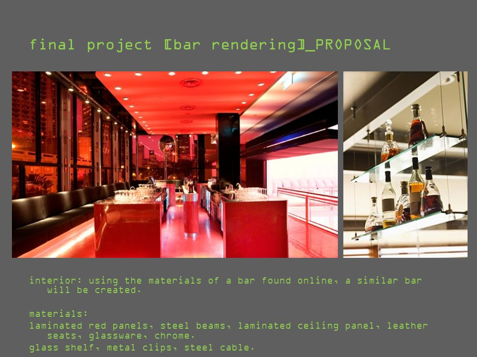 final project [bar rendering]_MATERIAL TESTS initial tests: translucent glass, red laminate, mirror, illuminated glass, illuminated plastic final tests: mirror, concrete flooring, glass, chrome, steel, blue laminate white laminate (illuminated)