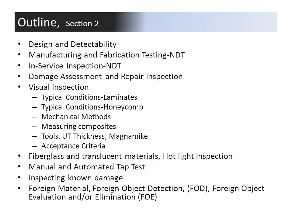 Design and Detectability Manufacturing and Fabrication Testing-NDT In-Service Inspection-NDT Damage Assessment and Repair Inspection Visual Inspection