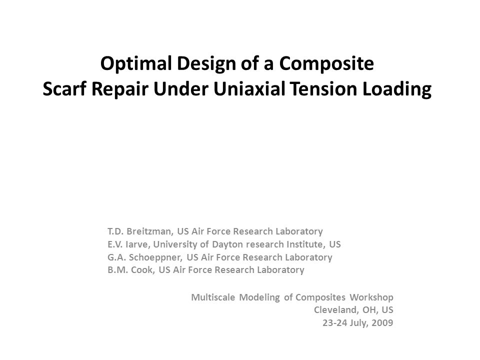 Optimal Design of a Composite Scarf Repair Under Uniaxial Tension Loading T.D.