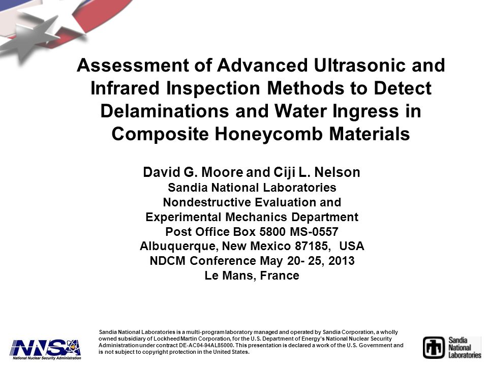 Assessment of Advanced Ultrasonic and Infrared Inspection Methods to Detect Delaminations and Water Ingress in Composite Honeycomb Materials David G.