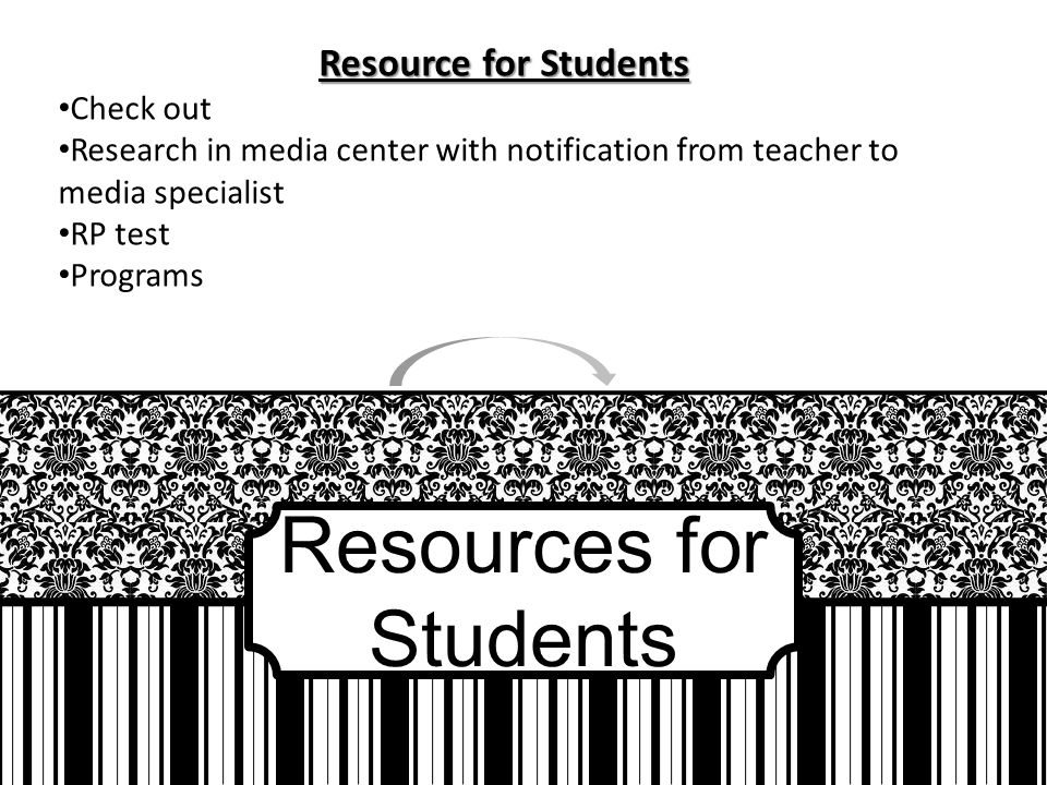Resources for Students Resource for Students Check out Research in media center with notification from teacher to media specialist RP test Programs