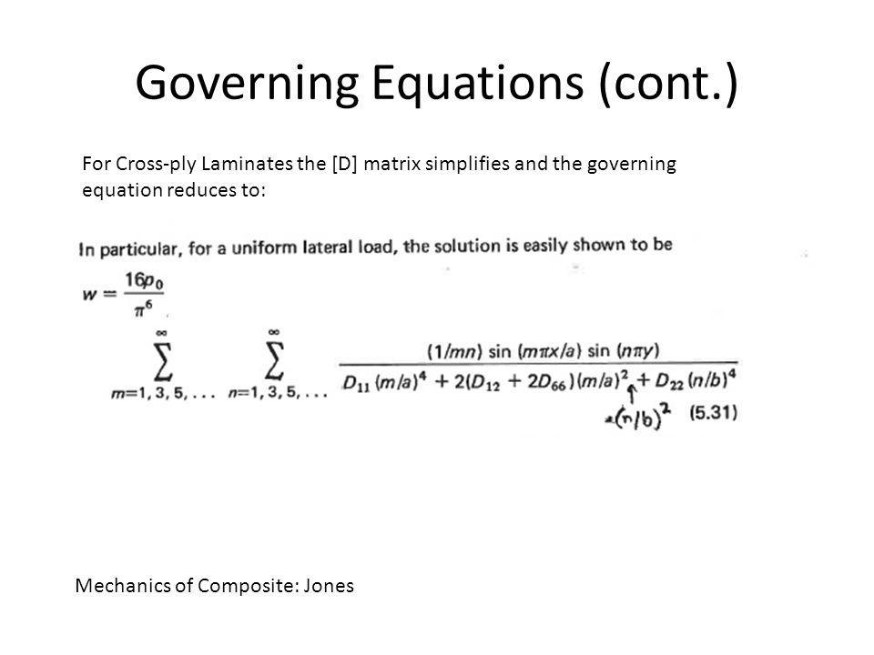 Governing Equations (cont.) For symmetric angle laminates, the ABD matrix is fully defined.