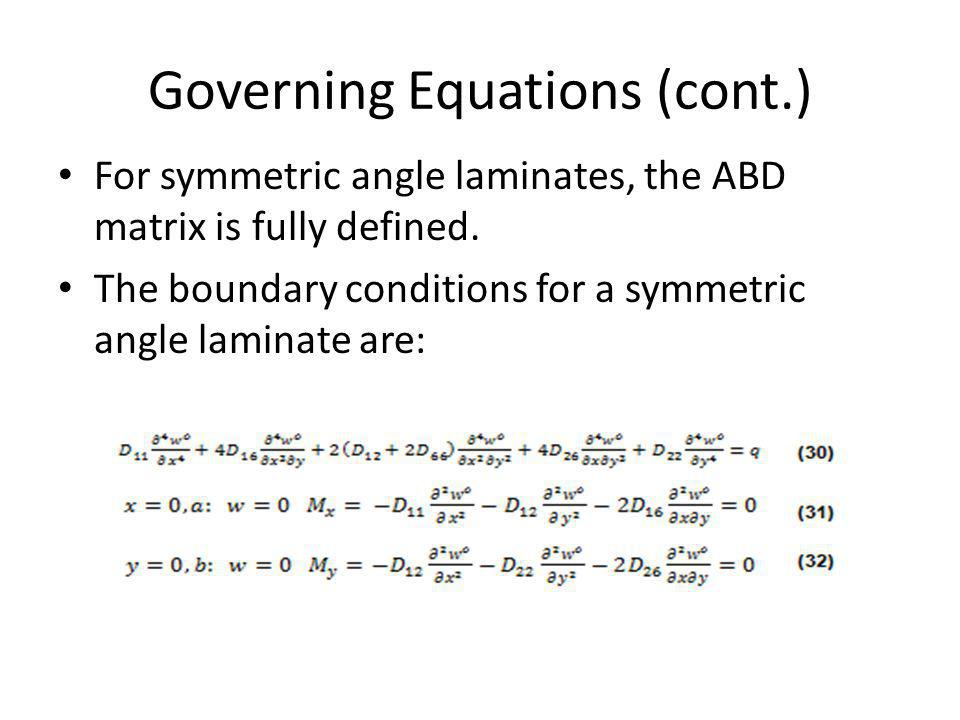 Governing Equations (cont.) Using the Rayleigh-Ritz Method based on the total minimum potential energy will provide an approximation of the deflection of the plate