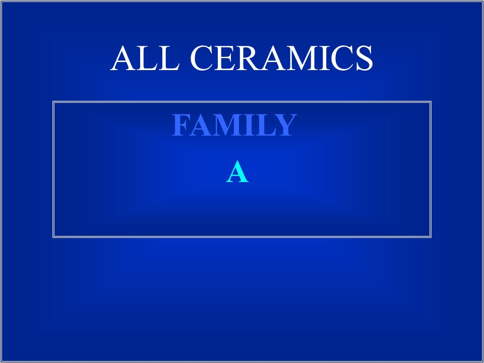 ALL CERAMICS FAMILY A