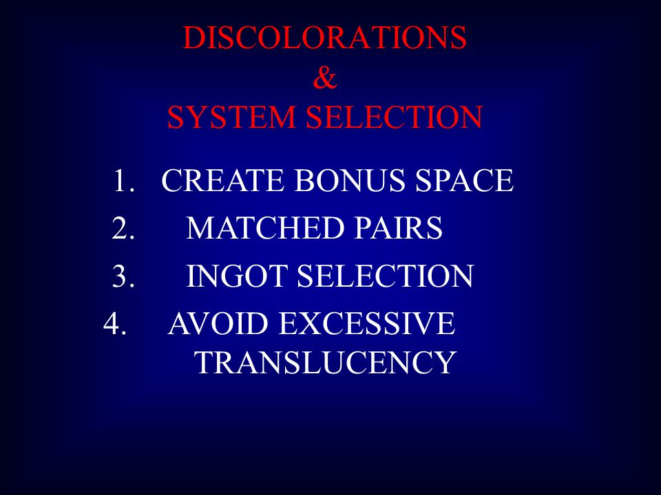 DISCOLORATIONS & SYSTEM SELECTION 1.CREATE BONUS SPACE 2.