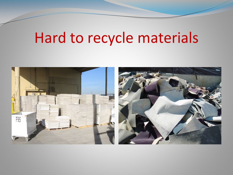 Hard to recycle materials