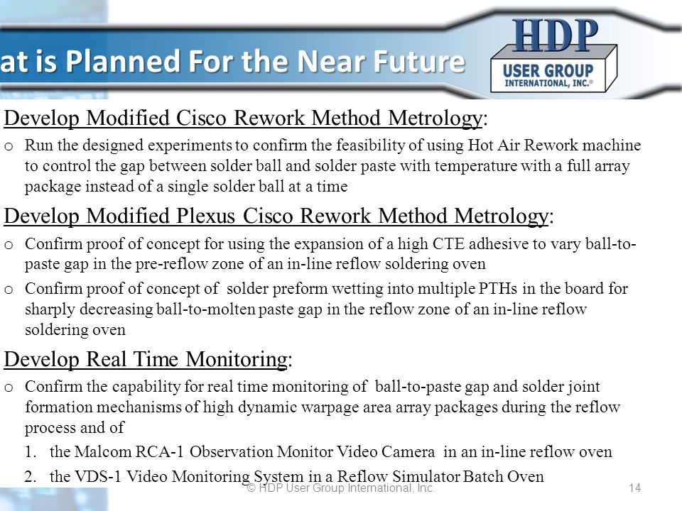 What is Planned For the Near Future Develop Modified Cisco Rework Method Metrology: o Run the designed experiments to confirm the feasibility of using