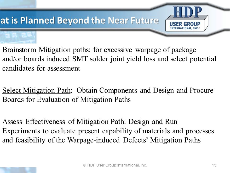 What is Planned Beyond the Near Future Brainstorm Mitigation paths: for excessive warpage of package and/or boards induced SMT solder joint yield loss