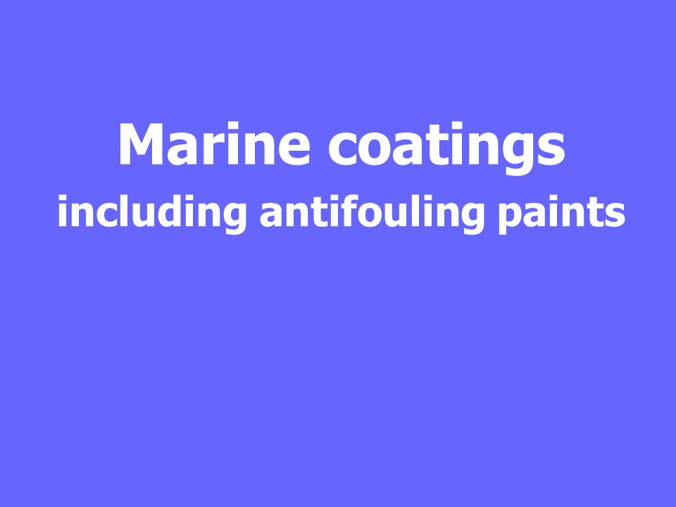 Marine coatings including antifouling paints
