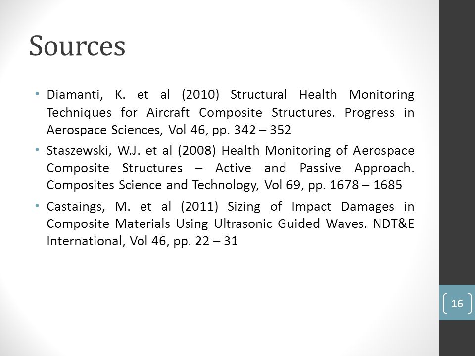 Sources Diamanti, K. et al (2010) Structural Health Monitoring Techniques for Aircraft Composite Structures. Progress in Aerospace Sciences, Vol 46, p