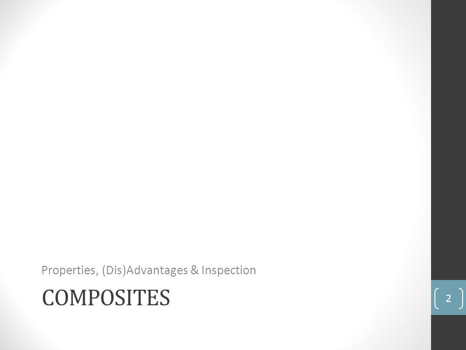 COMPOSITES Properties, (Dis)Advantages & Inspection 2
