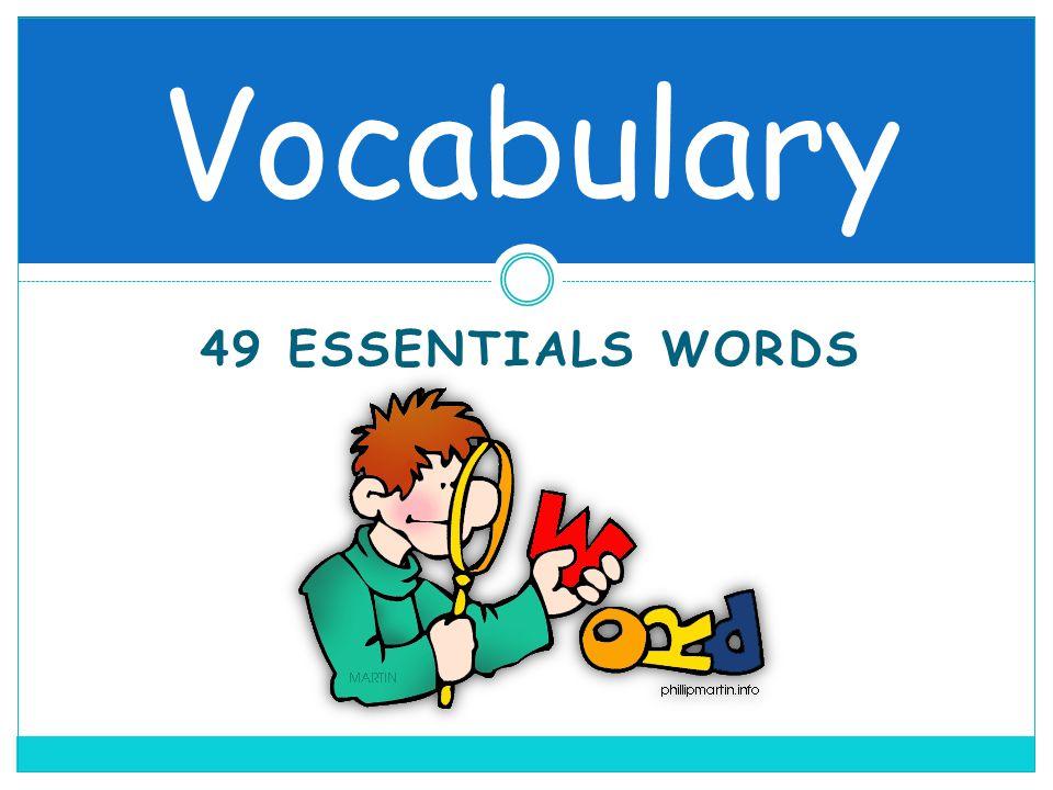 49 ESSENTIALS WORDS Vocabulary