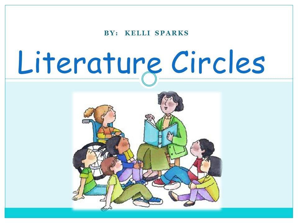 BY: KELLI SPARKS Literature Circles