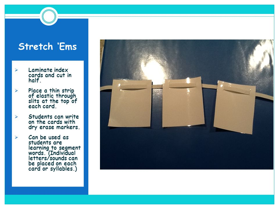 Stretch Ems Laminate index cards and cut in half. Place a thin strip of elastic through slits at the top of each card. Students can write on the cards