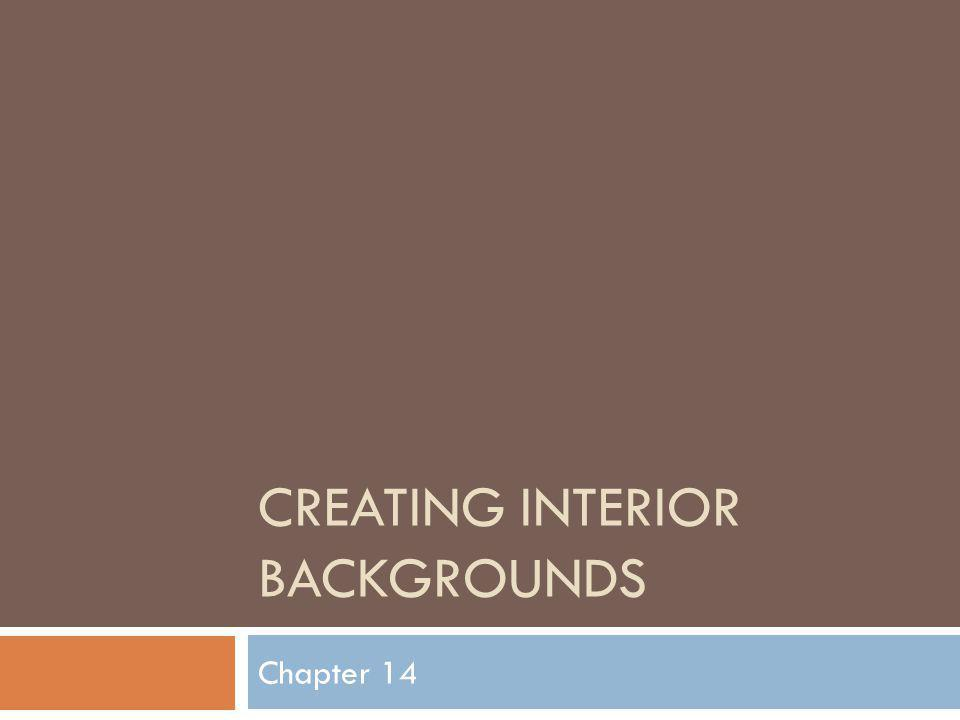 CREATING INTERIOR BACKGROUNDS Chapter 14