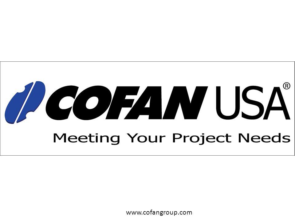 COFAN USA Meeting your Project needs www.cofangroup.com