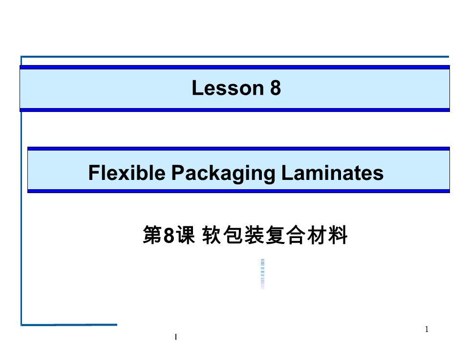 1 Flexible Packaging Laminates Lesson 8 8