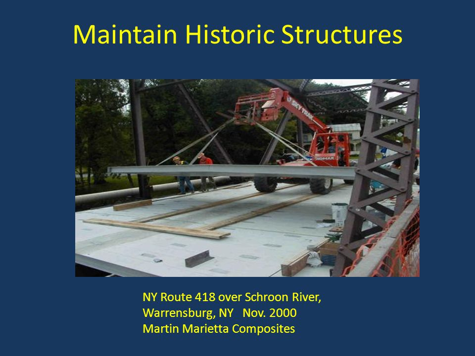 Maintain Historic Structures NY Route 418 over Schroon River, Warrensburg, NY Nov. 2000 Martin Marietta Composites
