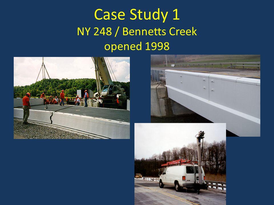 Case Study 1 NY 248 / Bennetts Creek opened 1998