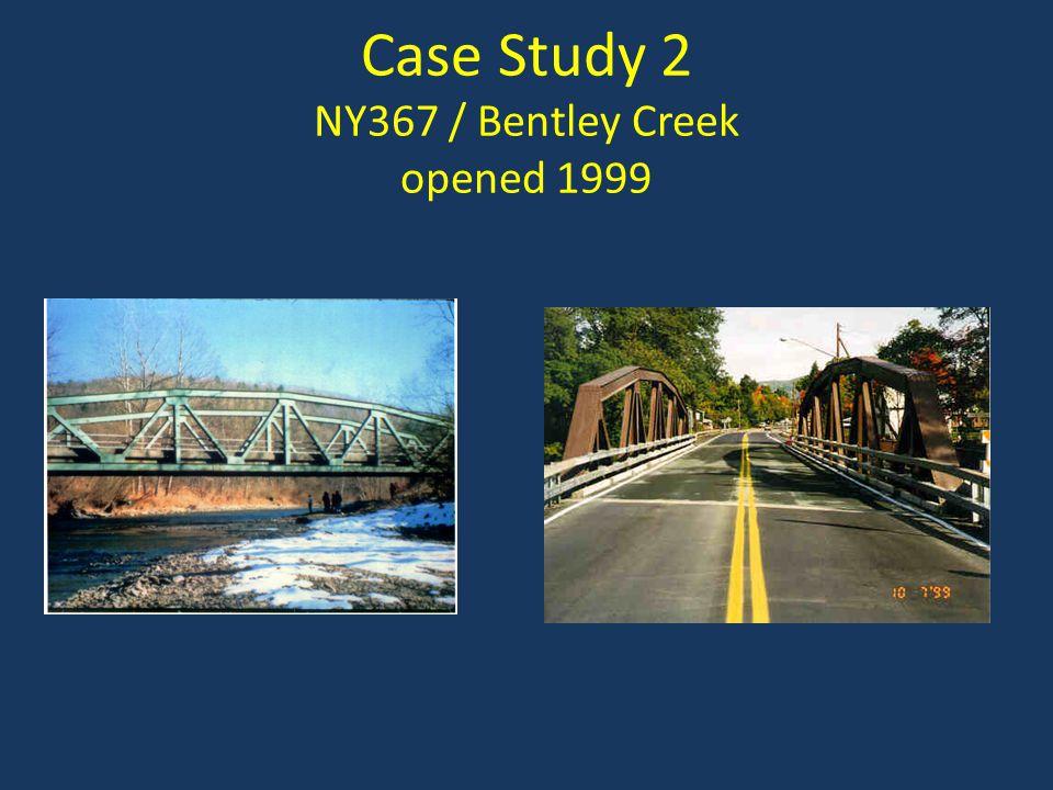 Case Study 2 NY367 / Bentley Creek opened 1999