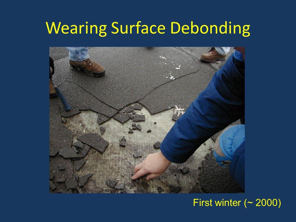Wearing Surface Debonding First winter (~ 2000)