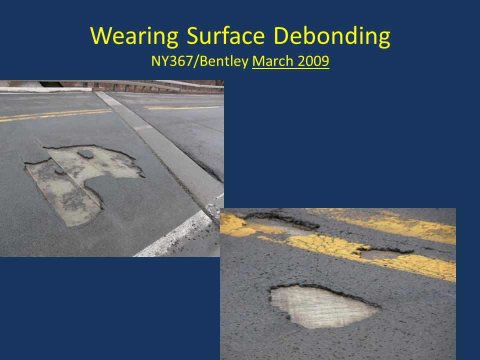 Wearing Surface Debonding NY367/Bentley March 2009
